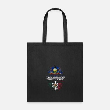 Mexican Pennsylvania Grown with Mexican Roots - Tote Bag