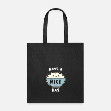 Have a Rice Day/ Love Asian Food/ Inspiring Quote - Tote Bag