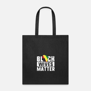 Black History Month Black Wives Matter TShirt Africa History Month - Tote Bag