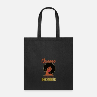 December Black Queens Are Born in December Birthday Design - Tote Bag
