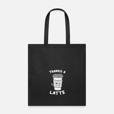 Addict Thanks A Latte Lot | Coffee Pun|Fun Caffeine Drink - Tote Bag