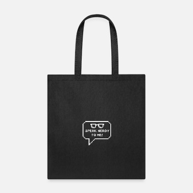 Speech Bubble speak nerdy to me - Tote Bag