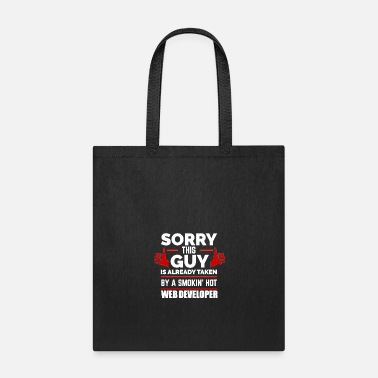 Valentine's Day Sorry Guy Already taken by hot Web Developer - Tote Bag