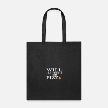 Dentist Will Fix Teeth For Pizza Funny Dentist - Tote Bag