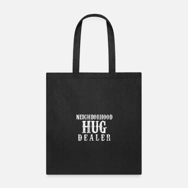 Neighborhood Neighborhood Hug Dealer - Tote Bag