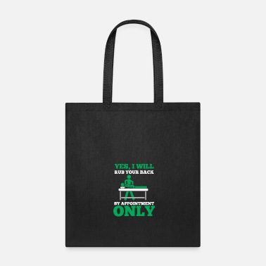 Physiotherapy Funny Massage Therapist - I Will Rub Your Back - Tote Bag