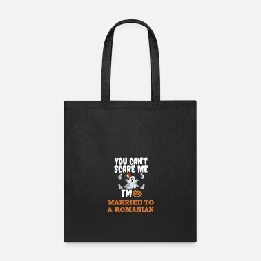 Romanian Can't scare me I'm Married to a Romanian - Tote Bag