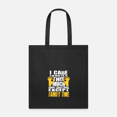 Super Family Time Lovers Care That Much Quote - Tote Bag
