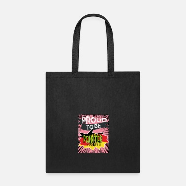 Painter Proud to be painter citizen - Tote Bag