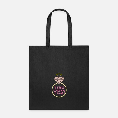 Bachelorette I said yes, Bachelorette Party, engagement - Tote Bag