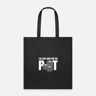 Poker I'm Just Here For The Pot - Tote Bag