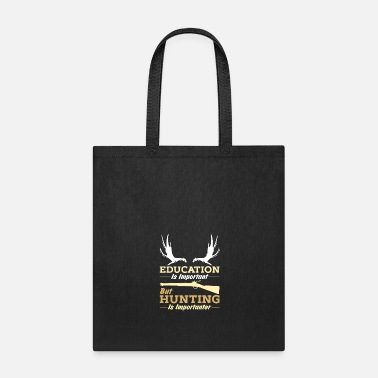 Hunting Hunter Hunting Is Importanter funny quote - Tote Bag