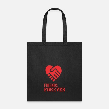 Friends Forever be friends forever - Tote Bag