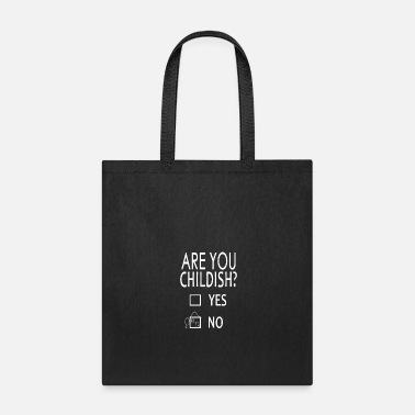 Childish Are you childish? - Tote Bag