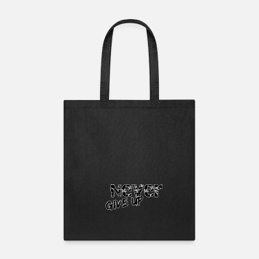 Never-give-up Never give up - Tote Bag