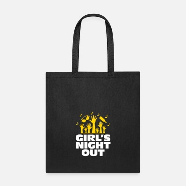 Guys Night Out Girls Night Out! - Tote Bag