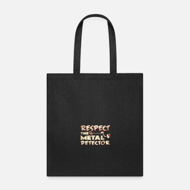 Respect Metal detector respect gifts metal antique - Tote Bag