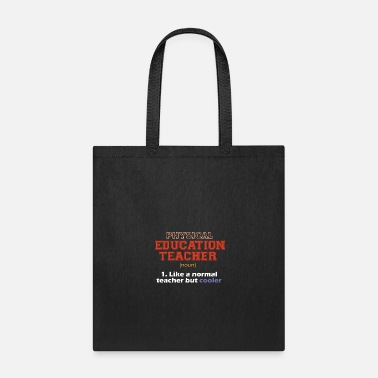 Physical Education Physical Education Teacher - Tote Bag