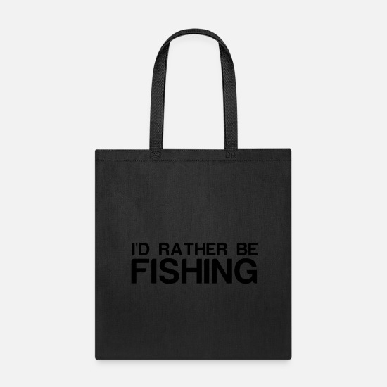 Rather Bags & Backpacks - RATHER BE FISHING - Tote Bag black