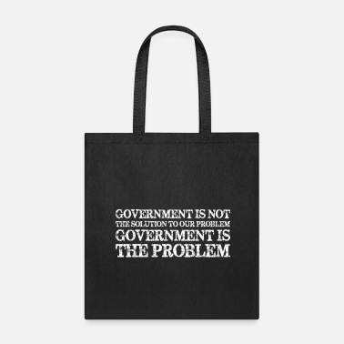Government Government Is Not Solution Government Is Problem - Tote Bag