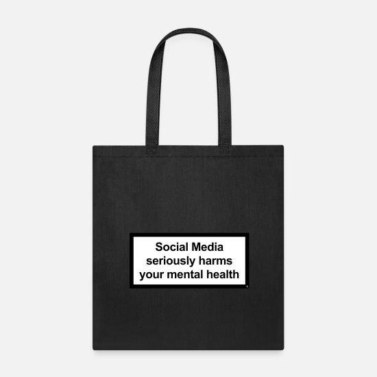 c478a10284fa Social Media seriously harms your mental health Tote Bag | Spreadshirt
