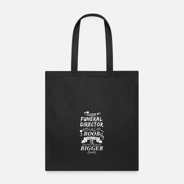 Operations Director Funny Funeral Director I Love My Funeral Director - Tote Bag