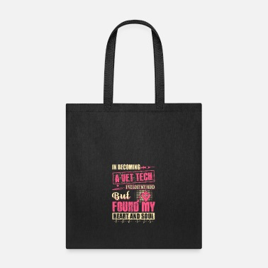 Tech No Vet Tech In Becoming A Vet Tech - Tote Bag