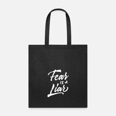 Liar Fear Is A Liar - Tote Bag