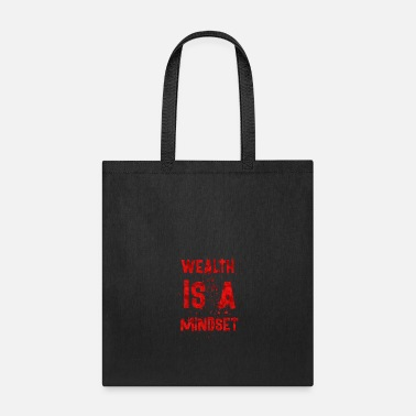 Wealth Wealth is a mindset - Tote Bag