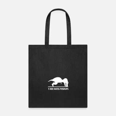 Pushup T-Rex Hates Pushups - Tote Bag