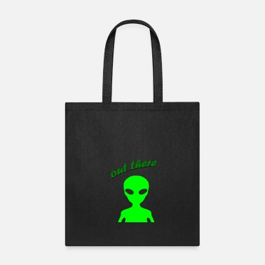 Out OUT THERE - Tote Bag