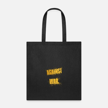 Against Against War - Tote Bag