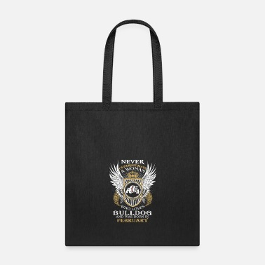 Never-give-up Never underestimate a woman who loves Bulldog - Tote Bag
