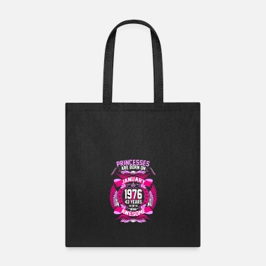 1976 Princesses Are Born On January 1976 43 Years Tshir - Tote Bag