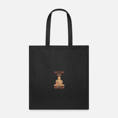 Keep Calm Keep calm and keep calm Meditation - Tote Bag