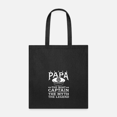 Legend Boats Papa The Boat Captain The Myth The Legend - Tote Bag