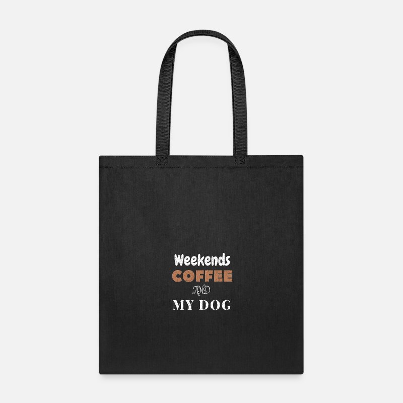 Coffee Bags & backpacks - Weekends Coffee And My Dog - Tote Bag black