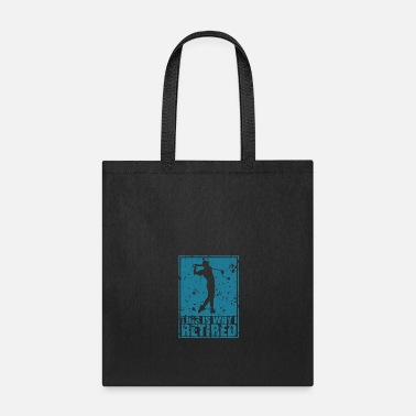 Retirement Retired - Tote Bag