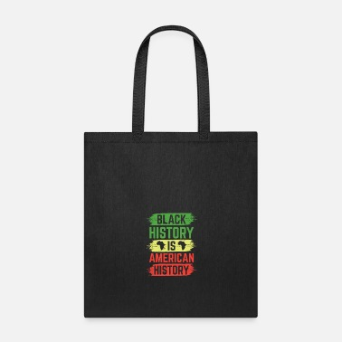 Black History Black History Is American History - Tote Bag