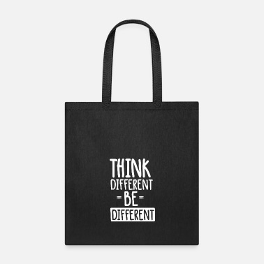 Think Different Think Different be Different - Tote Bag