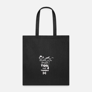 Double Double Double Toil and Trouble - Tote Bag