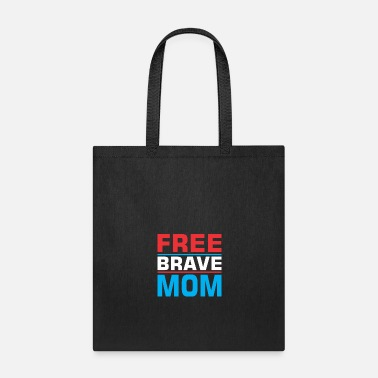 Happy Birthday Free Brave Mom Mothers Gift - Tote Bag