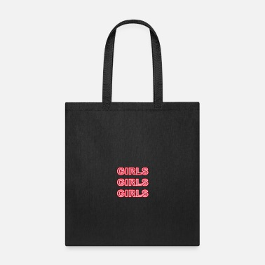 Girl Girls Girls Girls - Tote Bag
