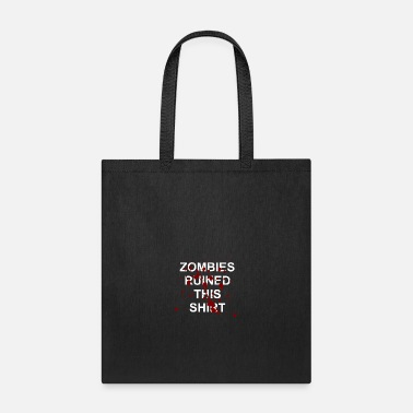 Bloody Zombies ruined this Shirt - Halloween, Geschenk - Tote Bag