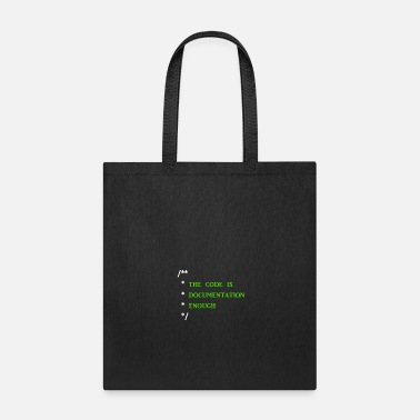 Documentation The code is documentation enough - Tote Bag