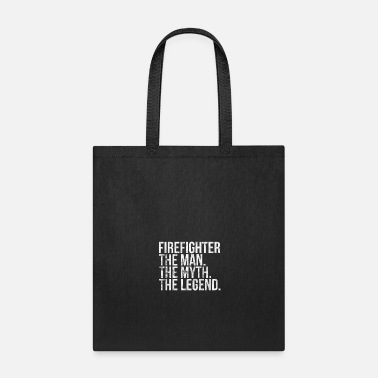 Firefighter Man Firefighter man myth legend - Tote Bag