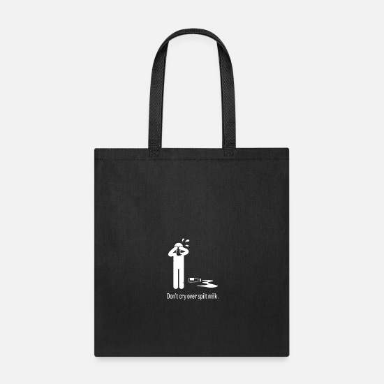 Do Not Cry Over Split Milk Tote Bag Spreadshirt