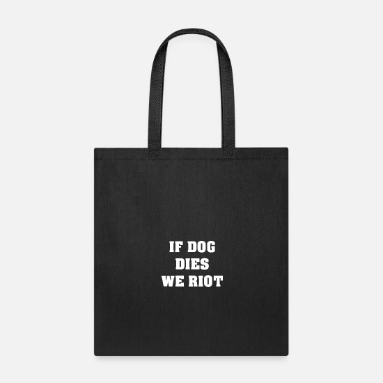 Dog Owner Bags & backpacks - Dog Dies Riot - Tote Bag black