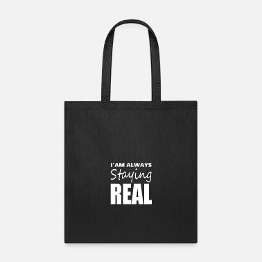 Fake I Am Always staying Real White - Tote Bag