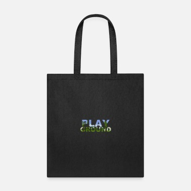 Playground The world is a playground - Tote Bag